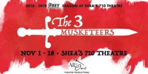 """The Three Musketeers"" comes to Shea's 710 Theatre Nov. 1-18!"